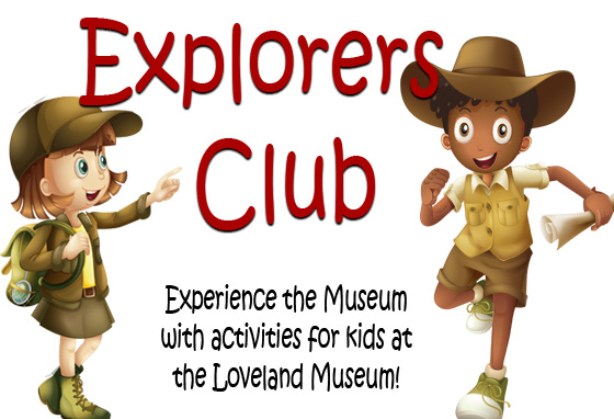 Explorers Club at the Loveland Museum