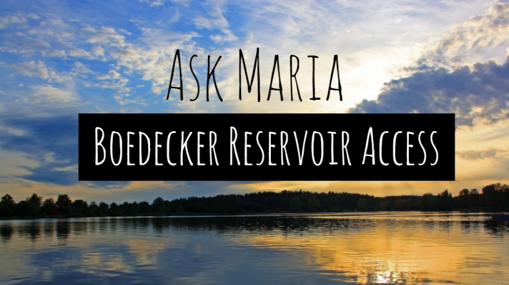 Ask Maria Boedecker Reservoir