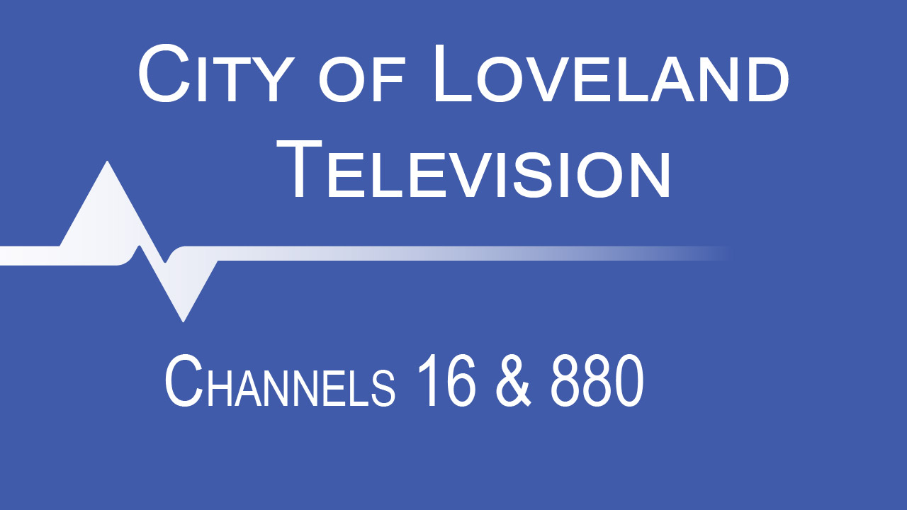 City of Loveland Television - Channels 16 & 880