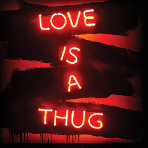 Love is a Thug